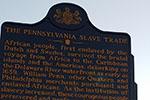 The Pennsylvania Slave Trade historical marker at Penn's Landing.